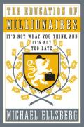 The Education of Millionaires: It's Not What You Think and It's Not Too Late (Portfolio)