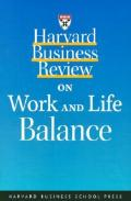 Harvard business review on work and life balance: [ideas with impact]