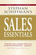 Stephan Schiffman's Sales Essentials- All You Need to Know to Be a Successful Salesperson-from Cold Calling and Prospecting With E-mail to Increasing the Buy and Closing