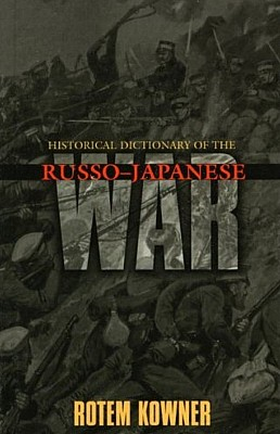 Book cover Historical Dictionary of the Russo-Japanese War
