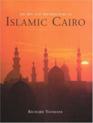 Book cover The Art And Architecture of Islamic Cairo