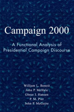 पुस्तक कवर Campaign 2000: A Functional Analysis of Presidential Campaign Discourse (Communication, Media, and Politics)