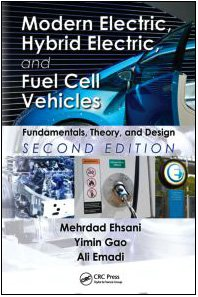 Book cover Modern Electric, Hybrid Electric, and Fuel Cell Vehicles: Fundamentals, Theory, and Design, Second Edition (Power Electronics and Applications Series)