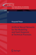 Book cover Artificial neural networks for the modelling and fault diagnosis of technical processes