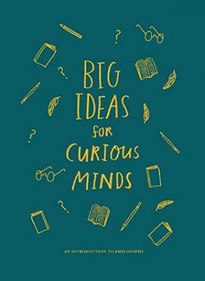 Buchdeckel Big Ideas for Curious Minds - An Introduction to Philosophy
