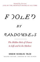Book cover Fooled by randomness : the hidden role of chance in life and in the markets