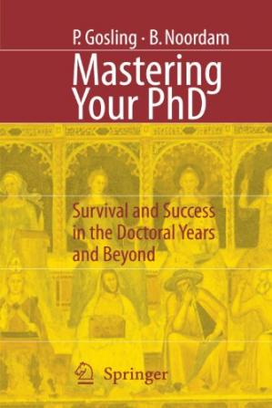 Buchdeckel Mastering Your PhD: Survival and Success in the Doctoral Years and Beyond