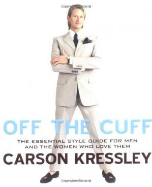 Okładka książki Off the Cuff: The Essential Style Guide for Men--And the Women Who Love Them