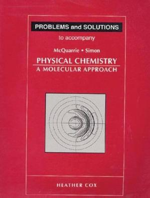 Book cover Problems and Solutions to Accompany McQuarrie and Simon, Physical Chemistry: A Molecular Approach