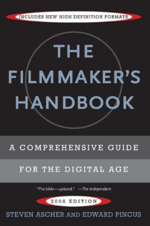 Book cover The Filmmaker's Handbook: A Comprehensive Guide for the Digital Age