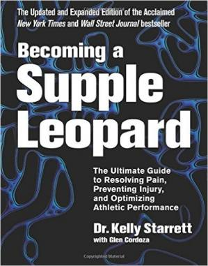 Portada del libro Becoming a Supple Leopard: The Ultimate Guide to Resolving Pain, Preventing Injury, and Optimizing Athletic Performance