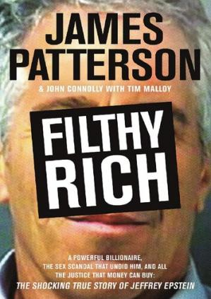 Book cover Filthy Rich: A Powerful Billionaire, the Sex Scandal that Undid Him, and All the Justice that Money Can Buy: The Shocking True Story of Jeffrey Epstein
