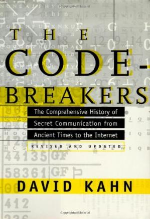 Book cover The Codebreakers: The Comprehensive History of Secret Communication from Ancient Times to the Internet