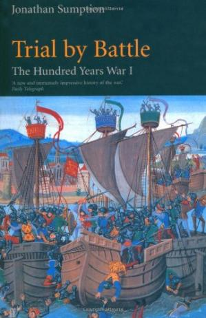 Εξώφυλλο βιβλίου Trial by Battle: The Hundred Years War, Vol. 1: Trial by Battle v. 1