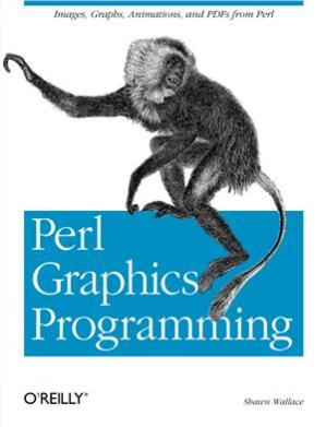 Обкладинка книги Perl Graphics Programming: Creating SVG, SWF (Flash), JPEG and PNG files with Perl