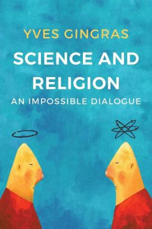 Book cover Science and Religion: An Impossible Dialogue