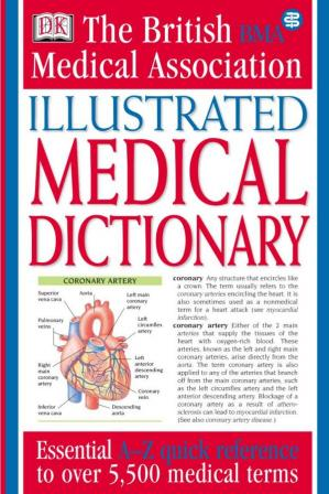 Book cover BMA Illustrated Medical Dictionary - Essential A-Z Quick Reference to over 5,500 Medical Terms