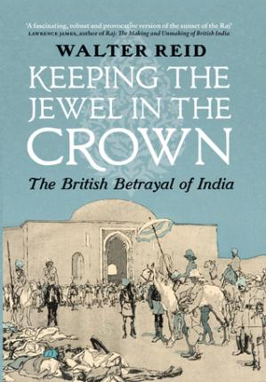 Portada del libro Keeping the Jewel in the Crown: The British Betrayal of India