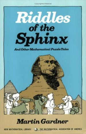 Book cover Riddles of the sphinx, and other mathematical puzzle tales