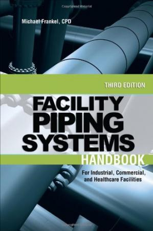表紙 Facility Piping Systems Handbook: For Industrial, Commercial, and Healthcare Facilities