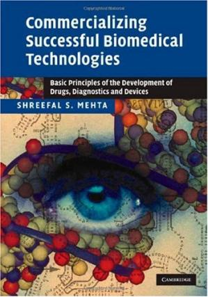 Book cover Commercializing successful biomedical technologies: basic principles for the development of drugs, diagnostics and devices