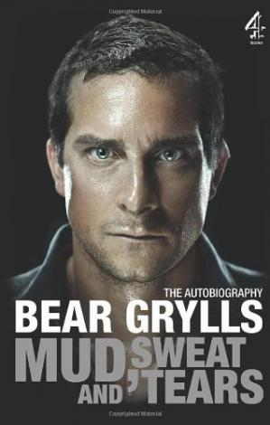 Okładka książki The Autobiography Bear Grylls Mud Sweat and Tears