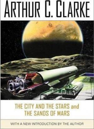 Book cover The City and the Stars & The Sands of Mars