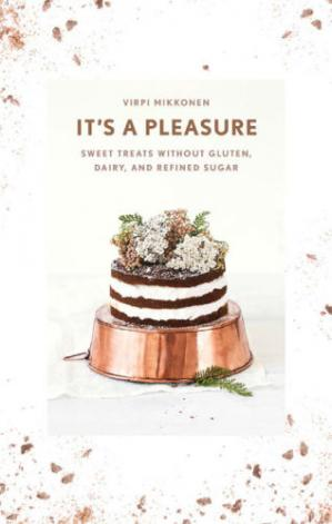 Copertina It´s a Pleasure: Sweet Treats without Gluten, Dairy, and Refined Sugar