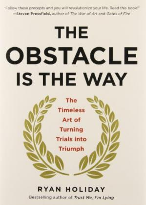 Buchdeckel The Obstacle Is the Way: The Timeless Art of Turning Trials into Triumph