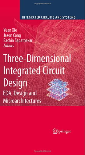 Book cover Three Dimensional Integrated Circuit Design: EDA, Design and Microarchitectures