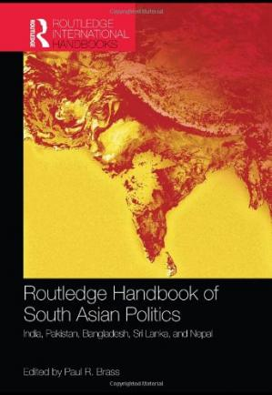 Kitap kapağı Routledge Handbook of South Asian Politics: India, Pakistan, Bangladesh, Sri Lanka, and Nepal