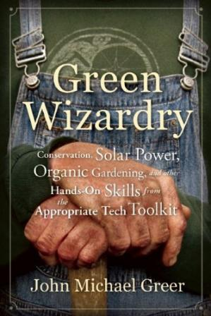 Copertina Green Wizardry: Conservation, Solar Power, Organic Gardening, and Other Hands-On Skills From the Appropriate Tech Toolkit