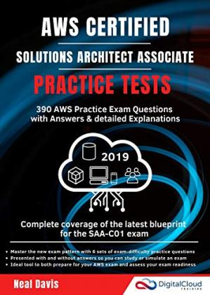 书籍封面 AWS Certified Solutions Architect Associate Practice Tests 2019: 390 AWS Practice Exam Questions With Answers & Detailed Explanations