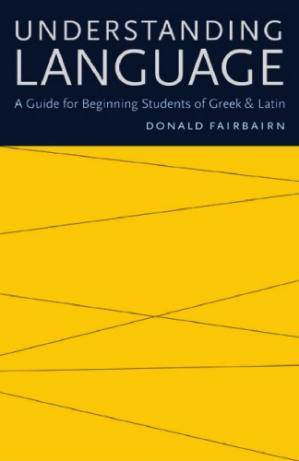 Book cover Understanding Language: A Guide for Beginning Students of Greek and Latin