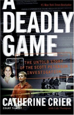 Обкладинка книги A Deadly Game: The Untold Story of the Scott Peterson Investigation