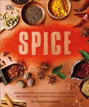 Book cover Spice: Understand the Science of Spice, Create Exciting New Blends, and Revolutionize