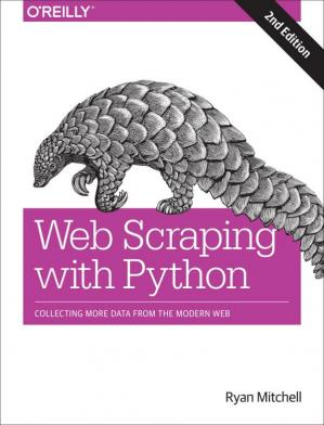 Обложка книги Web Scraping with Python: Collecting More Data from the Modern Web
