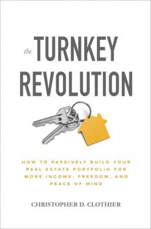 Обложка книги The Turnkey Revolution: How to Passively Build Your Real Estate Portfolio for More Income, Freedom, and Peace of Mind