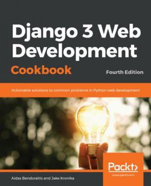 Book cover Django 3 Web Development Cookbook: Actionable solutions to common problems in Python web development