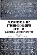 Copertina Personhood in the Byzantine Christian tradition early, medieval, and modern perspectives