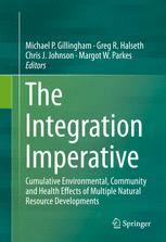 Couverture du livre The Integration Imperative: Cumulative Environmental, Community and Health Effects of Multiple Natural Resource Developments