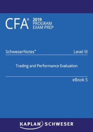 Book cover CFA 2019 Schweser - Level 3 SchweserNotes Book 5: TRADING AND PERFORMANCE EVALUATION