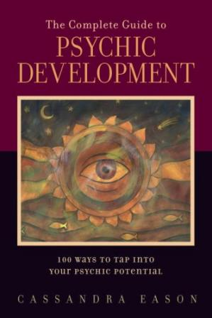 Обложка книги The Complete Guide to Psychic Development: 100 Ways to Tap into Your Psychic Potential