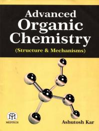 Book cover Advanced Organic Chemistry (Structure & Mechanisms)