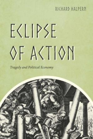 Book cover Eclipse of Action: Tragedy and Political Economy