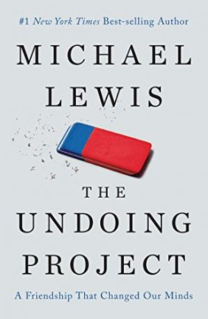 Book cover The Undoing Project: A Friendship That Changed Our Minds