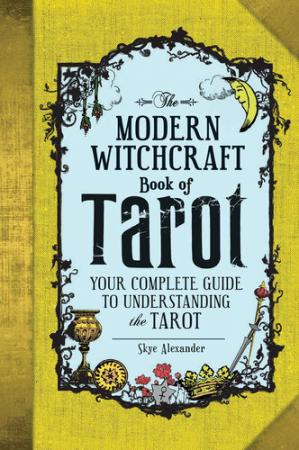 Book cover The Modern Witchcraft Book of Tarot: Your Complete Guide to Understanding the Tarot
