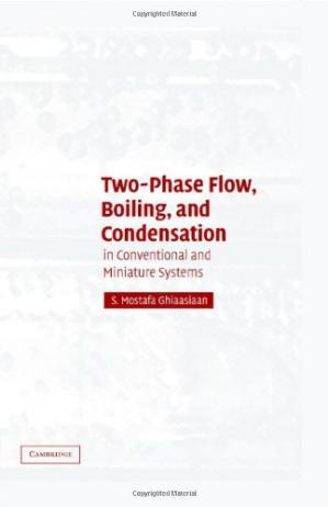 Okładka książki Two-Phase Flow, Boiling, and Condensation: In Conventional and Miniature Systems