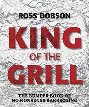 पुस्तक कवर King of the Grill: The bumper book of no nonsense barbecuing