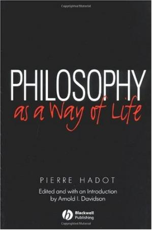 Book cover Philosophy as a Way of Life: Spiritual Exercises from Socrates to Foucault